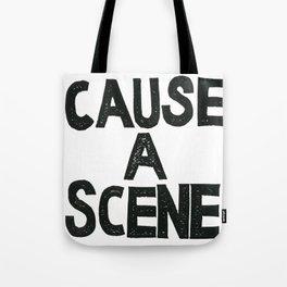 CAUSE A SCENE Tote Bag