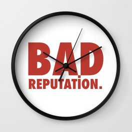 BAD REPUTATION. (Red) Wall Clock