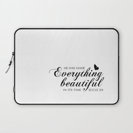 Eccle 3:11 He has made everything beautiful in its time.Christian Bible Verse Laptop Sleeve