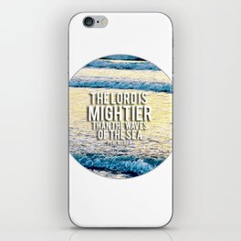 The Lord is Mightier than the Seas iPhone Skin