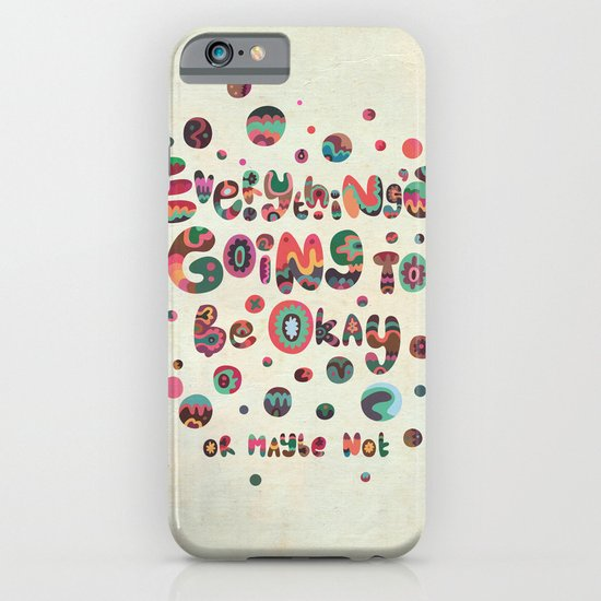 Everything's Going To Be Okay iPhone & iPod Case