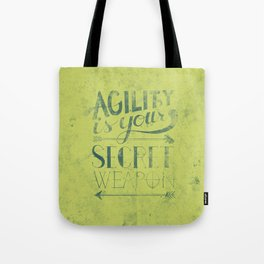 Agility is your secret weapon Tote Bag