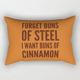 Forget Buns of Steel I want Buns of Cinnamon (Cinnamon Color & Brown) Rectangular Pillow