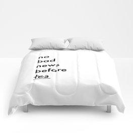 No bad news before tea Comforters