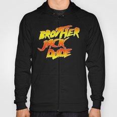 Brother Jack Dude Hoody