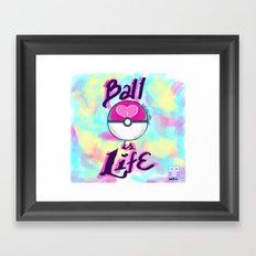 Pokeball is Life Framed Art Print