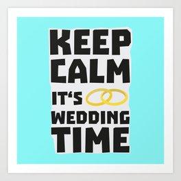 wedding time keep calm Bw8cz Art Print