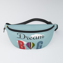 Dream big Fanny Pack