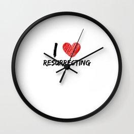 I Love Resurrecting Wall Clock