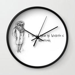 I should spend my weekend in Barcelona... Wall Clock