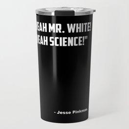 "Breaking Bad ""Yeah Science"" quote Travel Mug"