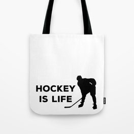 Hockey Is Life Tote Bag
