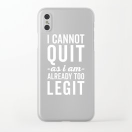Too Legit To Quit Funny Quote Clear iPhone Case