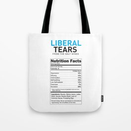 Liberal Tears supplement facts funny gift Tote Bag