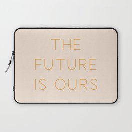 The Future Is Ours Laptop Sleeve