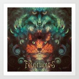 Felonious Art Print