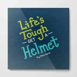 Life's Tough Metal Print