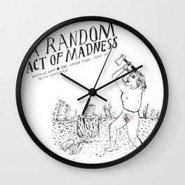 A Random Act of Madness Wall Clock