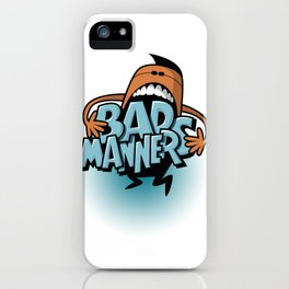Bad Manners iPhone Case