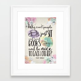 Why Can't People Just Sit And Read Books - Bookish Design Framed Art Print