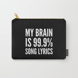 My Brain is 99.9% Song Lyrics (Black & White) Carry-All Pouch