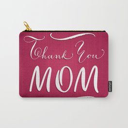 Thank you, mom Carry-All Pouch