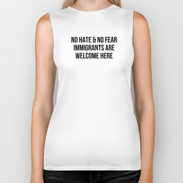 NO HATE & NO FEAR IMMIGRANTS ARE WELCOME HERE Biker Tank