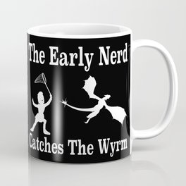 The Early Nerd Catches The Wyrm Coffee Mug