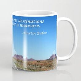 All Journeys Have Secret Destinations - Martin Buber travel quote Coffee Mug