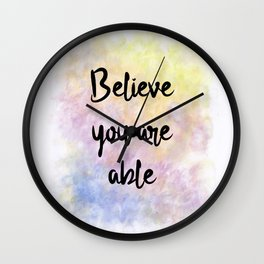 Believe You Are Able (black on multi-coloured background) Wall Clock