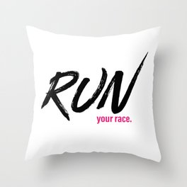 Run your race. Throw Pillow