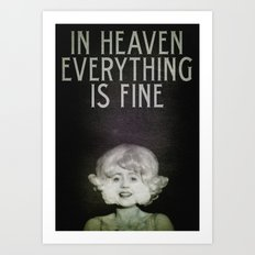 In Heaven Everything is Fine - Eraserhead Art Print