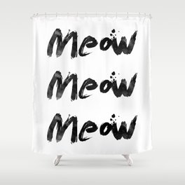 Meow Meow Meow 2 Shower Curtain
