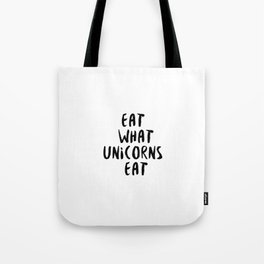 Eat what unicorns eat Tote Bag