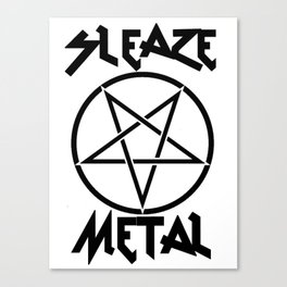 SLEAZE METAL Canvas Print