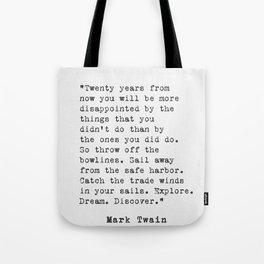 Mark TWAIN Twenty years from now... Tote Bag