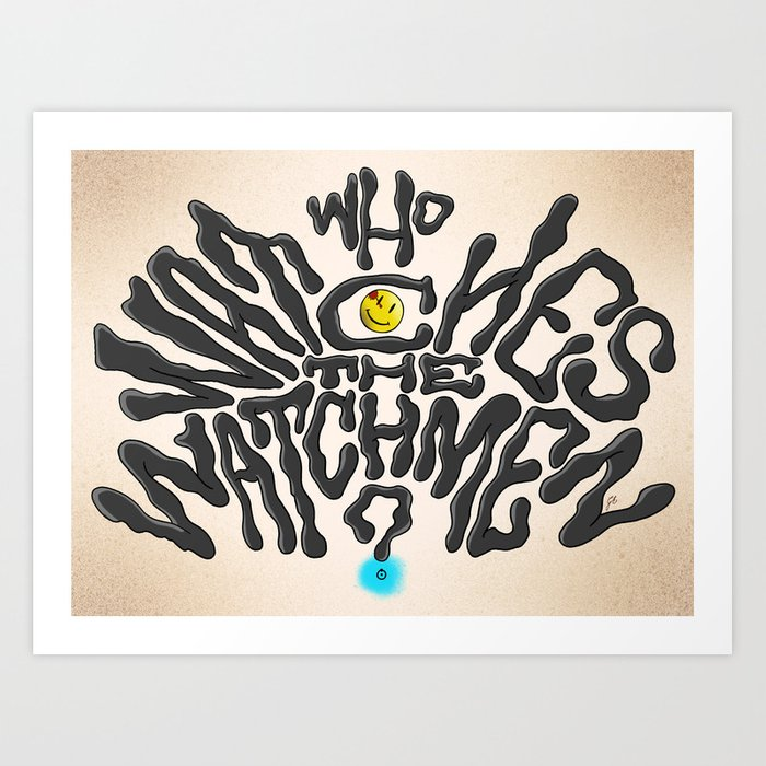 de7091426 Who Watches The Watchmen Art Print by greckler | Society6