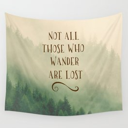 Not all those who Wander Wall Tapestry