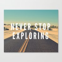 never stop exploring Canvas Prints featuring Never Stop Exploring by Crafty Lemon
