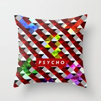 psycho Throw Pillows featuring PSYCHO by Tia Hank