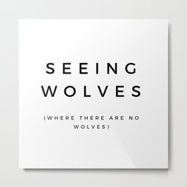 Seeing Wolves (Where There Are No Wolves) 08 Metal Print