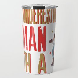 Never Underestimate A Woman With A Motorcycle design Travel Mug