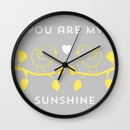 You are my sunshine grey Wall Clock