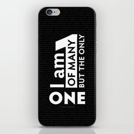 """""""I am One of many but the Only One"""" (Black) iPhone Skin"""