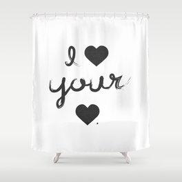 i heart your heart Shower Curtain