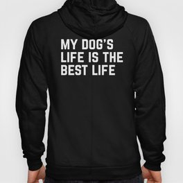 Dog's Life Funny Quote Hoody