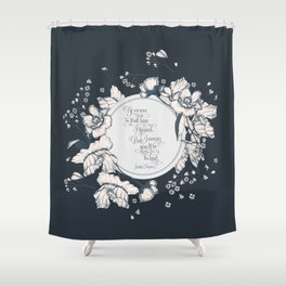Ye werena the first lass I kissed. But I swear you'll be the last. Jamie Fraser Shower Curtain