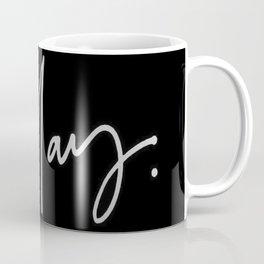 Slay (black) Coffee Mug