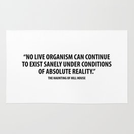 No live organism can continue for long to exist sanely under conditions of absolute Rug