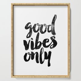 Good Vibes Only black and white typography poster black-white design home decor bedroom wall art Serving Tray